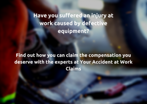 Claim for work injuries caused by defective equipment